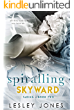 Spiralling Skywards: Book Two: Fading (Contradictions Series 2)