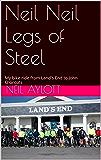 Neil Neil Legs of Steel: My bike ride from Land's End to John O'Groats