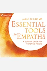 Essential Tools for Empaths: A Survival Guide for Sensitive People Audio CD