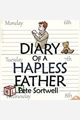 The Diary of a Hapless Father: Months 0-3: The Diary of a Father, Book 2 Audible Audiobook
