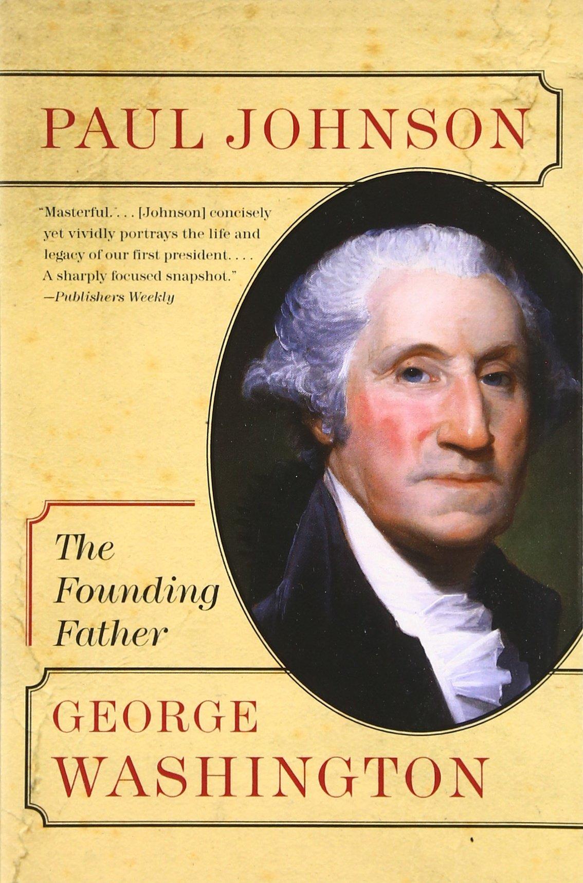 Amazon: George Washington: The Founding Father (eminent Lives)  (0201560753676): Paul Johnson: Books