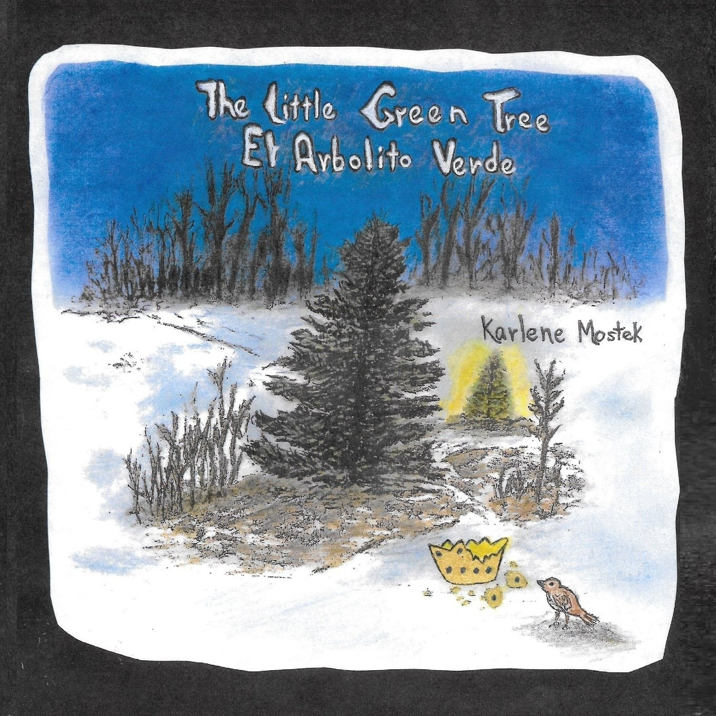 The Little Green Tree/El Arbolito Verde: Karlene Mostek ...