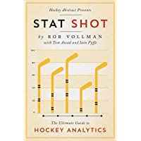 Hockey Abstract Presents Stat Shot: The Ultimate Guide to Hockey Analytics