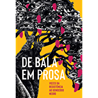 De bala em prosa: Vozes da resistência ao genocídio negro