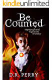 Be Counted: SVS Book One (Supernatural Vigilante Society 1)