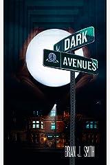 Dark Avenues Kindle Edition