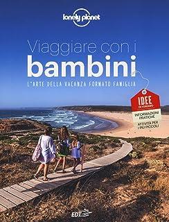 67eb48a231 Amazon.it: Bimbi e viaggi. La guida completa per viaggiare sereni ...