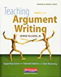 Teaching Argument Writing, Grades 6-12: Supporting Claims with Relevant Evidence and Clear Reasoning
