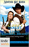 Montana Sky: Love's Target (Kindle Worlds Novella) (Entertainers of the West Book 7)