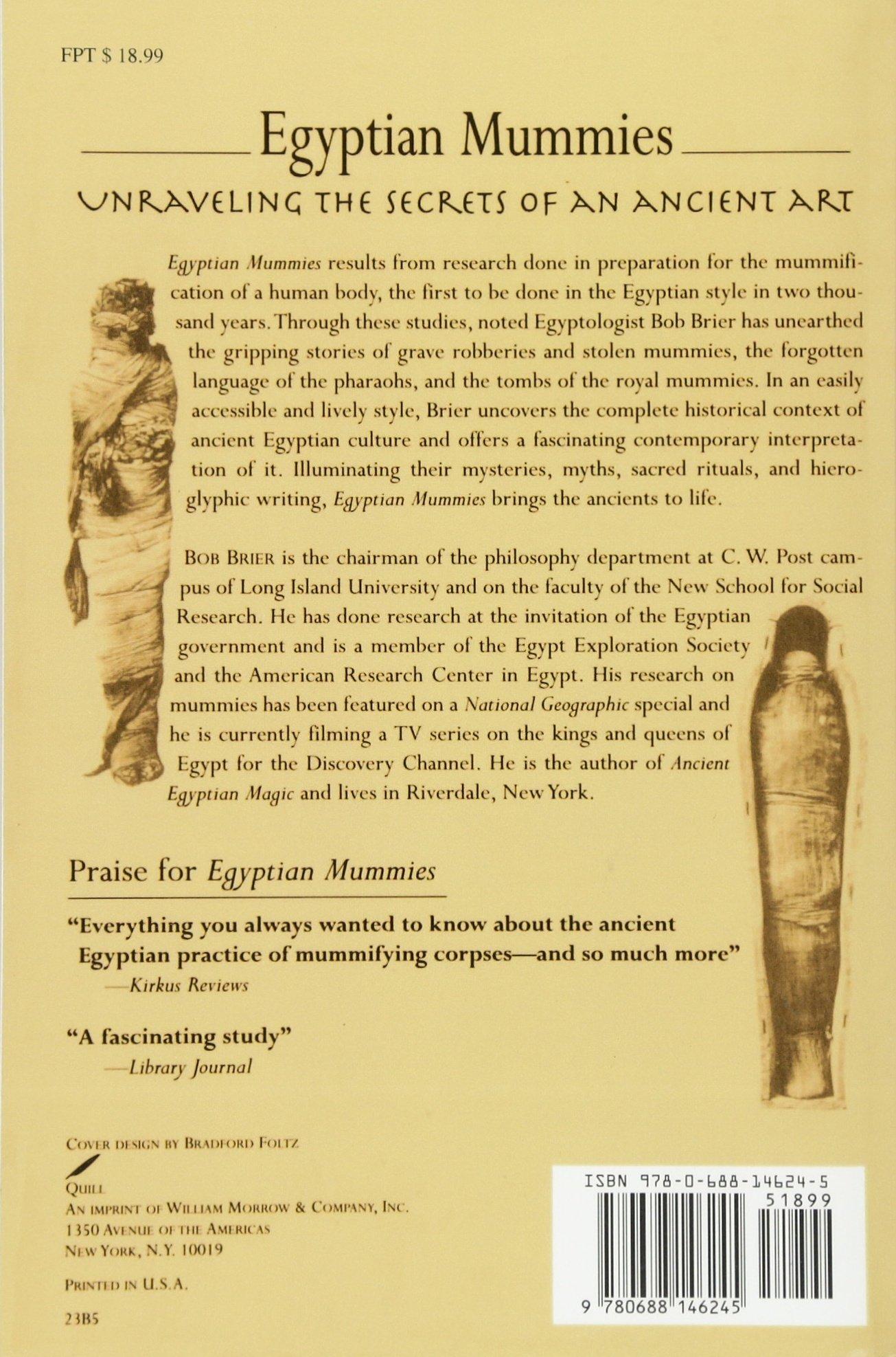 Egyptian Mummies: Unraveling The Secrets Of An Ancient Art: Bob Brier:  9780688146245: Amazon: Books