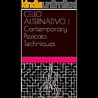 CELLO ALTERNATIVO I Contemporary Pizzicato Techniques (English Edition)