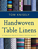 Handwoven Table Linens: 27 Fabulous Projects From a Master Weaver (English Edition)