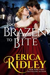 Too Brazen to Bite: Gothic Historical Romance (Gothic Love Stories Book 5) Kindle Edition