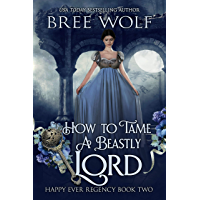 How to Tame a Beastly Lord (Happy Ever Regency Book 2) (English Edition)