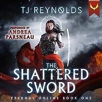 Shattered Sword (A LitRPG Adventure): Eternal Online, Book 1