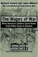 The Wages of War: When America's Soldiers Came Home: From Valley Forge to Vietnam (Forbidden Bookshelf Book 20)