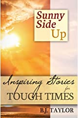 SUNNY SIDE UP: Inspiring Stories for Tough Times Kindle Edition