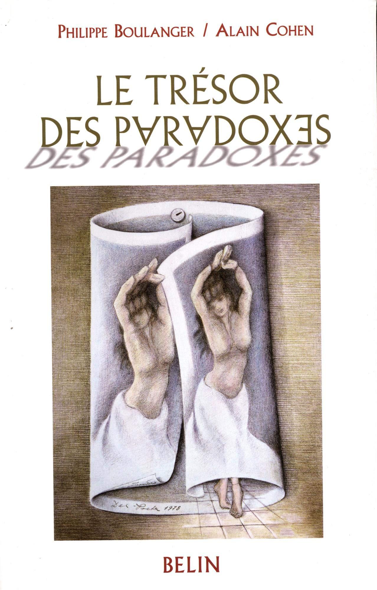 Le trésor des paradoxes: Amazon.fr: Philippe Boulanger, Alain Cohen: Livres