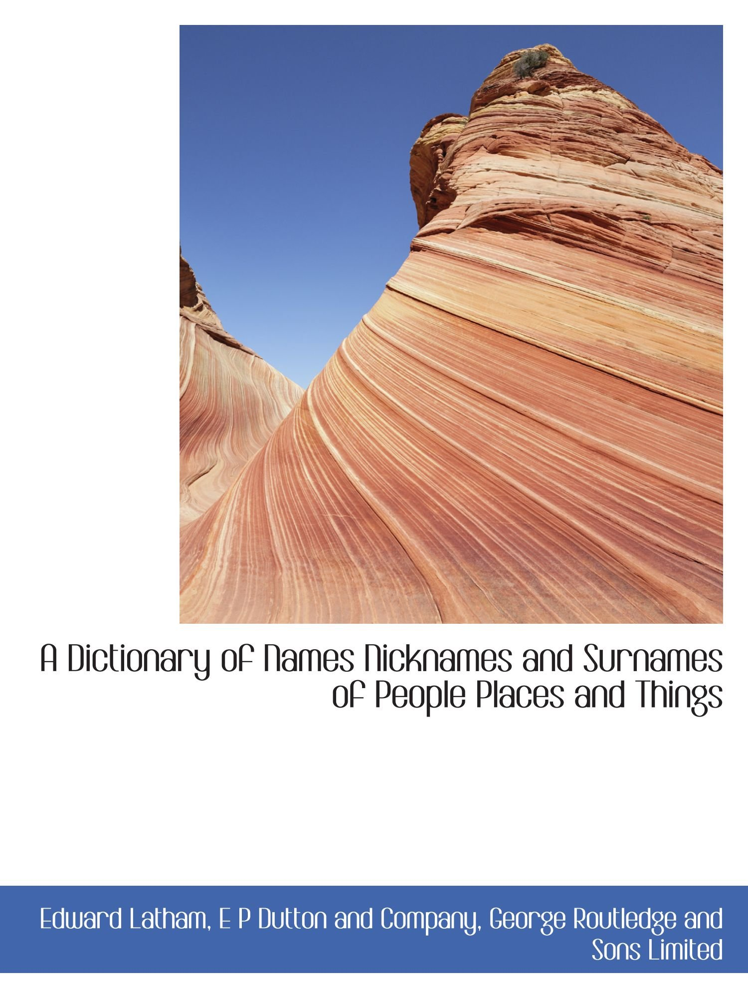 Read Online A Dictionary of Names Nicknames and Surnames of People Places and Things pdf epub