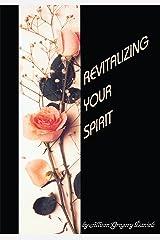 Revitalizing Your Spirit Kindle Edition
