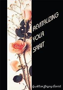 Revitalizing Your Spirit