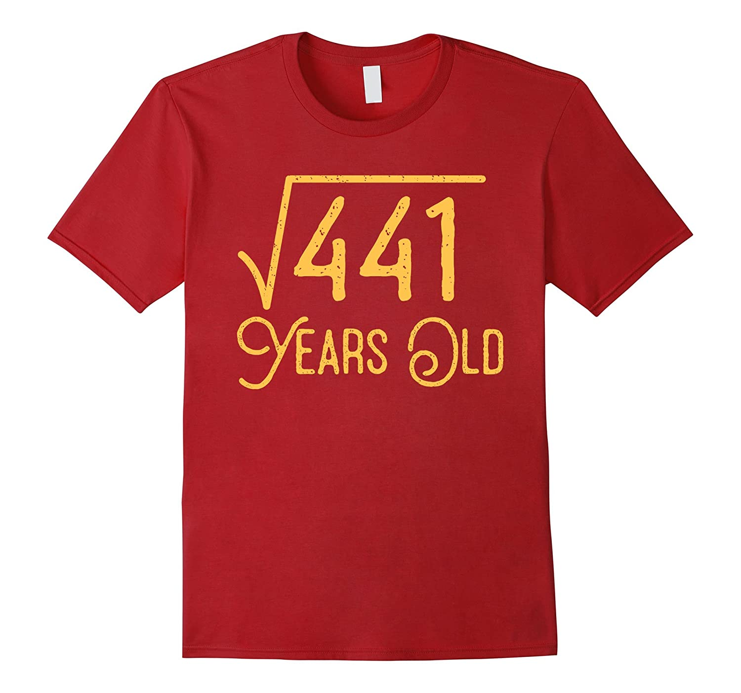 21st Birthday Gift 21 Years Old Square Root Of 441 T Shirt RT