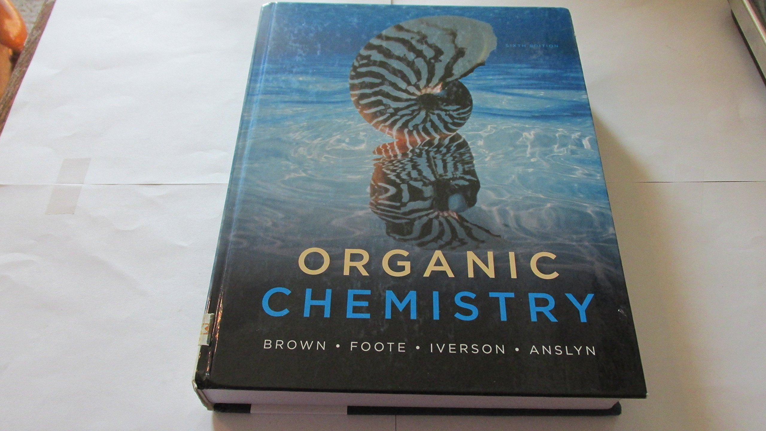 Organic Chemistry 6th Edition Brown Foote Iverson Anslyn (Hardcover): Brown  Foote Iverson Anslyn: 9780840054982: Amazon.com: Books