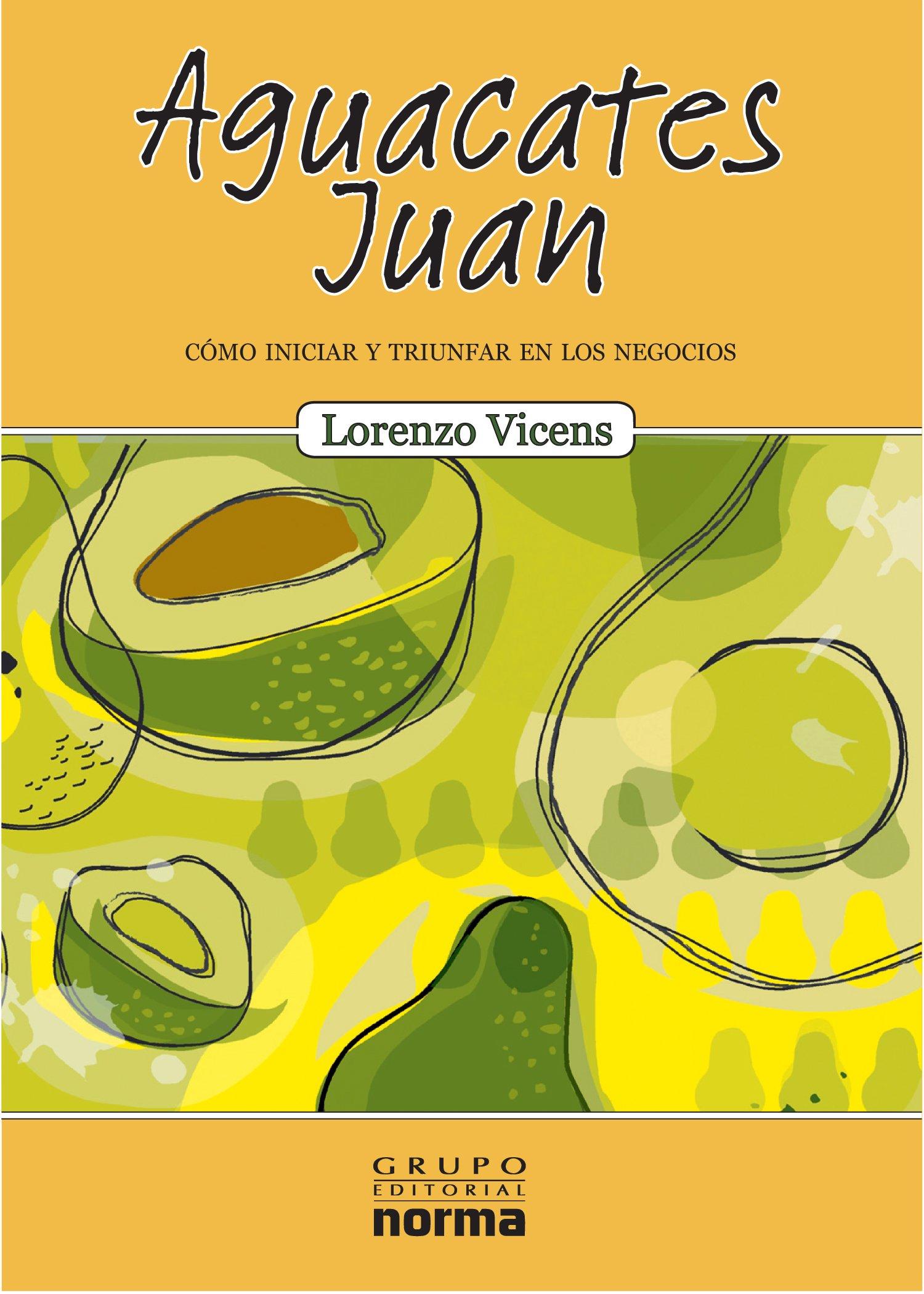 Download Aguacates Juan (Spanish Edition) ebook