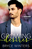 Growing Desires: A Gay For You Romance (The Serranos Book 2)