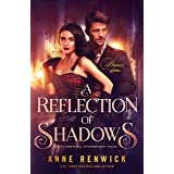 A Reflection of Shadows: A Steampunk Romance (An Elemental Steampunk Tale Book 3)