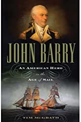 John Barry: An American Hero in the Age of Sail Kindle Edition