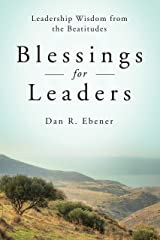 Blessings for Leaders: Leadership Wisdom from the Beatitudes Kindle Edition