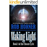 Waking Light: Book 1 of The Chosen Cycle