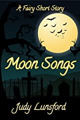 Moon Songs (Fairy Short Stories #2) Kindle Edition