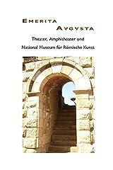 Mérida: Theater, Amphitheater und National Museum für Römische Kunst (German Edition) Kindle Edition