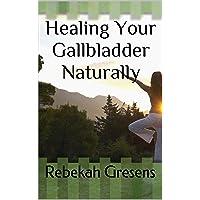 Healing Your Gallbladder Naturally