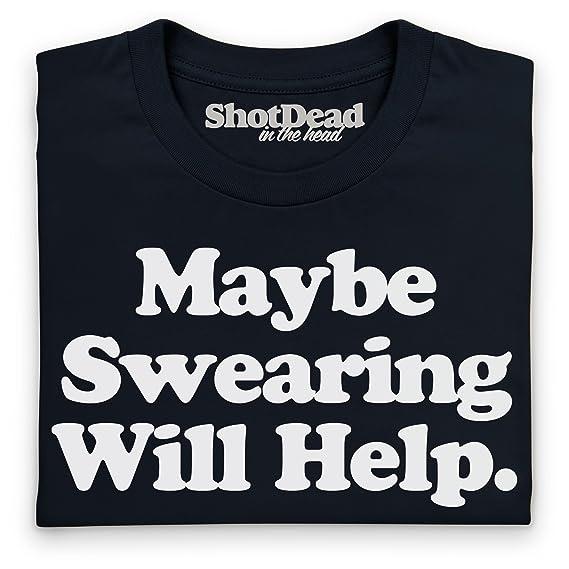 Shotdeadinthehead Maybe Swearing Will Help Langarmshirt, Herren: Amazon.de:  Bekleidung