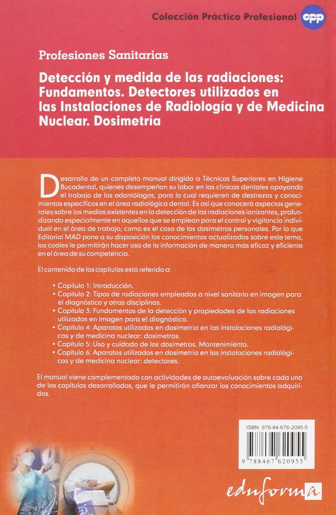 Detección y Medida de las Radiaciones: Fundamentos. Detectores Utilizados en las Instalaciones de Radiología y de Medicina Nuclear.