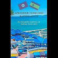 Aprender Tunecino rapidamente!: Su pequeño manual de idioma tunecino (Spanish Edition)