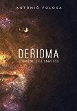 Derioma - L'origine dell'universo