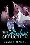 The Alpha's Seduction (The Forbidden Mates Book 1)