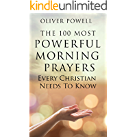 Prayer: The 100 Most Powerful Morning Prayers Every Christian Needs To Know (Christian Prayer Book 1) book cover