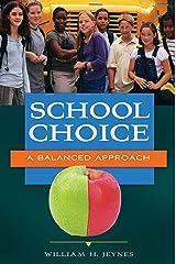 School Choice: A Balanced Approach Kindle Edition