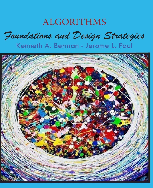 Algorithms: Foundations and Design Strategies: 9780692993767: Computer  Science Books @ Amazon.com