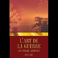 L'Art de la guerre - Les Treize articles (French Edition)