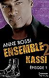 Ensemble - Kassi : épisode 1