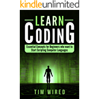 Learn Coding: Essential Concepts for Beginners Who Want
