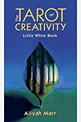 The Tarot of Creativity Little White Book: The Companion Guide for The Tarot of Creativity Kindle Edition