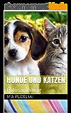 Hunde und Katzen: Fotosammlung (German Edition)