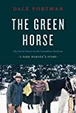 The Green Horse: My Early Years in the Canadian Rockies - A Park Warden's Story